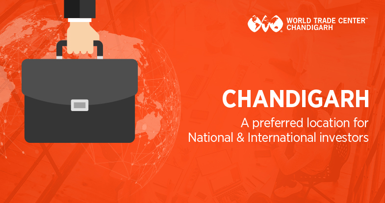 Chandigarh: A preferred location for National and International investors
